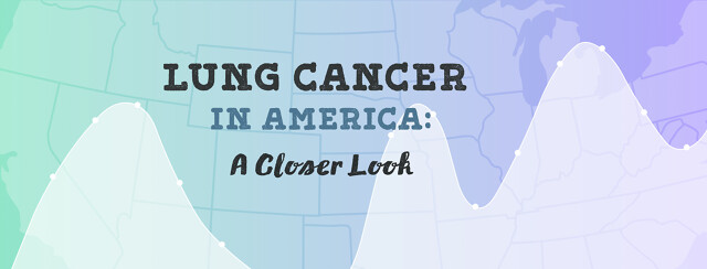 A closer look at lung cancer in America
